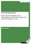 Rasgos histórico-lingüísticos del judeoespañol y situación de la lengua en el panorama lingüístico actual