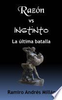Razón vs Instinto