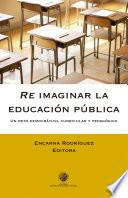 Re imaginar la educación pública