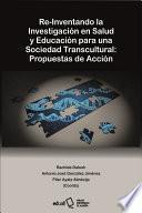 Re-inventando la investigación en salud y educación para una sociedad transcultural: propuestas de acción