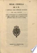 Real cedula de S.M. y señores del Consejo Supremo de Indias, que contiene la instruccion y reglas acordadas para el aumento de la poblacion blanca en la isla de Cuba