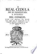 Real Cedula de su Magestad y señores del Consejo por la qual se dan varias reglas para la conservacion de los caminos generales...