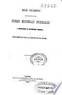 Real Decreto de 30 de marzo de 1849 sobre escuelas normales e inspectores de instrucción primaria y reglamentos para la ejecución del mismo