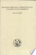 Realidad, ideología y literatura en el Facundo de D.F. Sarmiento