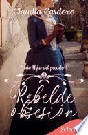 Rebelde obsesión (Hijas del pecado 1)