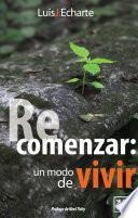 Recomenzar: un modo de vivir