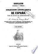 Recopilación concordada y comentada de la colección legislativa de España para el uso de los juriconsultos, 1