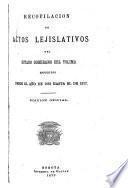 Recopilacion de actos lejislativos del Estado Soberano del Tolima, espedidos desde el año de 1862 hasta el de 1877