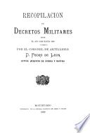 Recopilación de decretos militares desde el año 1828 hasta 1889: Dic. 26 de 1828-oct. 3 de 1851