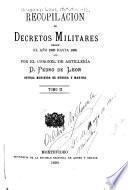 Recopilacion de decretos militares desde el año 1828 hasta 1889: Oct. 18 de 1851-Julio 22 de 1889
