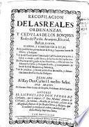 Recopilacion de las Reales Ordenanzas y Cedulas de los Bosques Reales del Pardo, Aranjuez, Escorial, Balsain y otros : glossas y commentos a ellas...