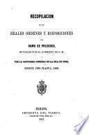 Recopilación de las reales órdenes y disposiciones del ramo de presidios