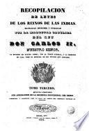 Recopilacion de leyes de los reinos de las indias mandadas imprimir y publicar por la magestad catolica del rey Don Carlos II nuestro senor