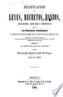 Recopilación de leyes, decretos, bandos, reglamentos, circulares y providencias de los supremos poderes de los Estados-Unidos Mexicanos y otras autoridades de la union