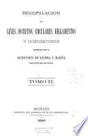 Recopilación de leyes, decretos, circulares, reglamentos y disposiciones expedidos por la Secretaría de Guerra y Marina: De 1892á 1896
