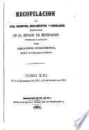 Recopilación de leyes, decretos, reglamentos y circulares expedidas en el estado de Michoacán