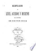 Recopilación de leyes, decretos y acuerdos de la provincia de Entre-Rios