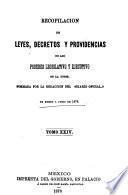 Recopilacion de leyes, decretos y providencias de los poderes legislativo y ejecutivo de la Union ...