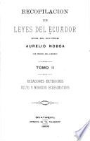 Recopilación de leyes del Ecuador: Relaciones exteriores, culto y negocios eclesiasticos. [1821-1899