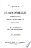 Recopilacion de leyes i decretos supremos concernientes al ejército, desde abril de 1812 a [diciembre de 1887] ...: Abril de 1839 a fin de diciembre de 1858. 2. ed. 1885