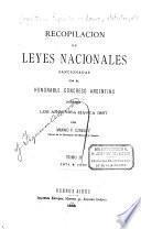 Recopilación de leyes nacionales sancionadas por el honorable congreso argentino