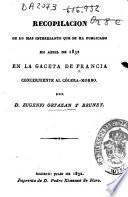 Recopilación de lo mas interesante que se ha publicado en Abril de 1832 en la Gaceta de Francia