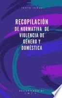 Recopilación de normativa de Violencia de Género y Doméstica