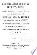 Recopilación de penas militares segun Ordenanza y reales órdenes hasta noviembre de 1806, con las obligaciones del soldado, cabo y sargento de Infantería, Caballería y Dragones y otros particulares para la instrucción de los mismos