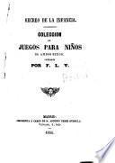 Recreo de la infancia. Colección de juegos para niños de ambos sexos, ordenada por F. L. V. [i.e. Fausto López Villabrille].