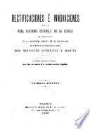 Rectificaciones é innovaciones que la Real academia española de la lengua ha introducido en la duodécima edición de su Diccionario