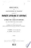 Recueil des conventions et traités concernant la propriété littéraire et artistique publiés en français et dans les langues des pays contractańts