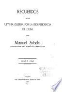 Recuerdos de la ultima guerra por la independencia de Cuba
