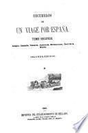 Recuerdos de un viage por España: Aragon, Cataluña, Valencia, Andalucía, Estremadura, Castilla la Nueva