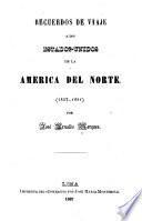 Recuerdos de viaje a los Estados-Unidos de la America del norte (1857-1861)
