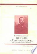 Recuerdos de viaje, de París a Constantinopla