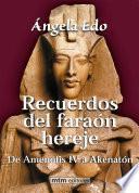 Recuerdos del faraón hereje