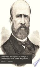 Recuerdos del regreso de Europa a Bolivia y retiro a Tacna, del general Narciso Campero en el año 1865