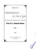 Recuerdos del viaje á León del Excmo. Señor presidente de la república Gral. D.J. Santos Zelaya