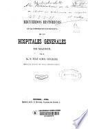 Recuerdos históricos de la corporación facultativa de los hospitales generales de Madrid