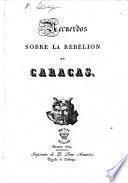 Recuerdos sobre la rebelion de Caracas
