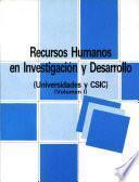 Recursos humanos en investigación y desarrollo. Universidades y CSIC