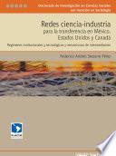 Redes ciencia-industria para la transferencia en México, Estados Unidos y Canadá
