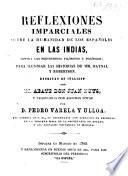 Reflexiones imparciales sobre la humanidad de los Españoles en las Indias, contra los pretendidos filósofos y políticos