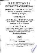 Reflexiones instructivo-apologeticas sobre el eficaz y seguro método de curár las calenturas putridas y malignas, inventado por Josef de Masdevall