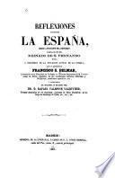 Reflexiones sobre la España desde la fundación de la monarquía hasta el fin del reinado de S. Fernando...