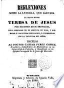 Reflexiones sobre la letrilla, que llevaba la Santa Madre Teresa de Jesús por registro en su breviario, etc. ...