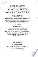Reflexiones sobre la nueva nomenclatura química propuesta por M. de Morveau... y Mm. Lavoisier, Berthollet y de Fourcroy... dirigidas a los químicos españoles