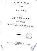 Reflexiones sobre la paz y la guerra que escribia el Exmo. Sr. Conde de Aranda