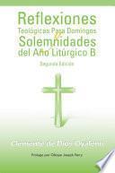Reflexiones Teologicas Para Domingos y Solemnidades del Ano Liturgico B