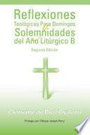 Reflexiones Teológicas Para Domingos y Solemnidades del Año Litúrgico B